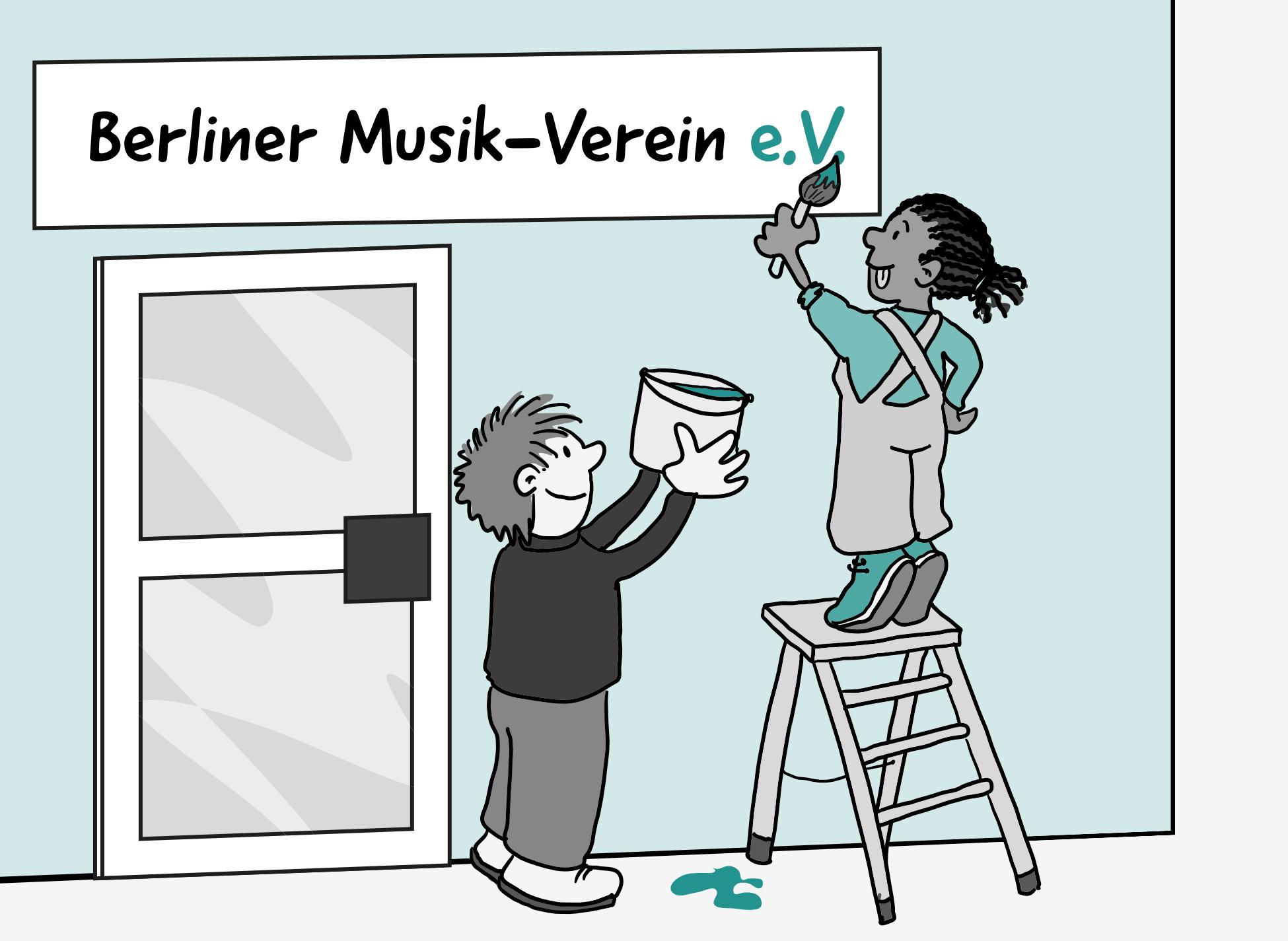 2 Personen arbeiten an einem großen Schild an der Außenwand von einem Haus. Die Person links hält einen Farbeimer in die Höhe. Die Person rechts streckt sich auf einer Leiter zum Schild. Sie vollendet mit dem Pinsel gerade den letzten grünen Punkt. Auf dem Schild steht in schwarzer Farbe: Berliner Musik-Verein. In grün steht dahinter: e.V.